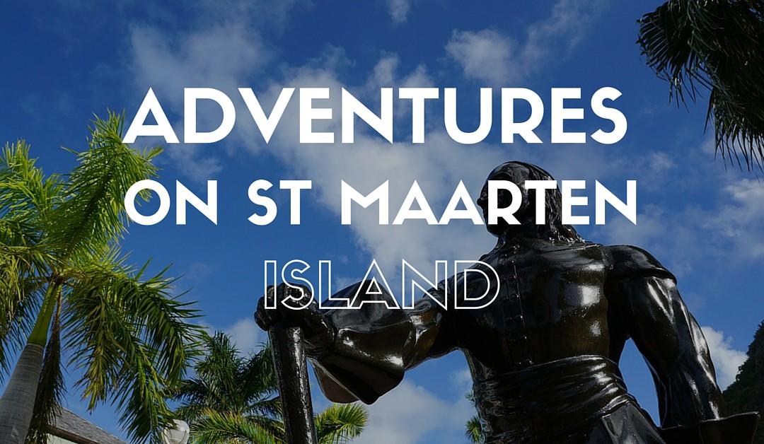 Adventures on St Maarten Island