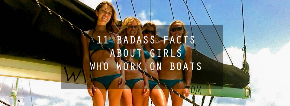 11 Badass Facts About Girls Who Work On Boats