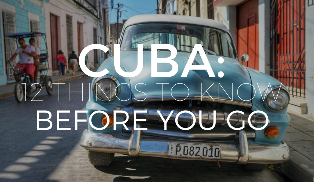 Cuba Planning: Know Before You Go