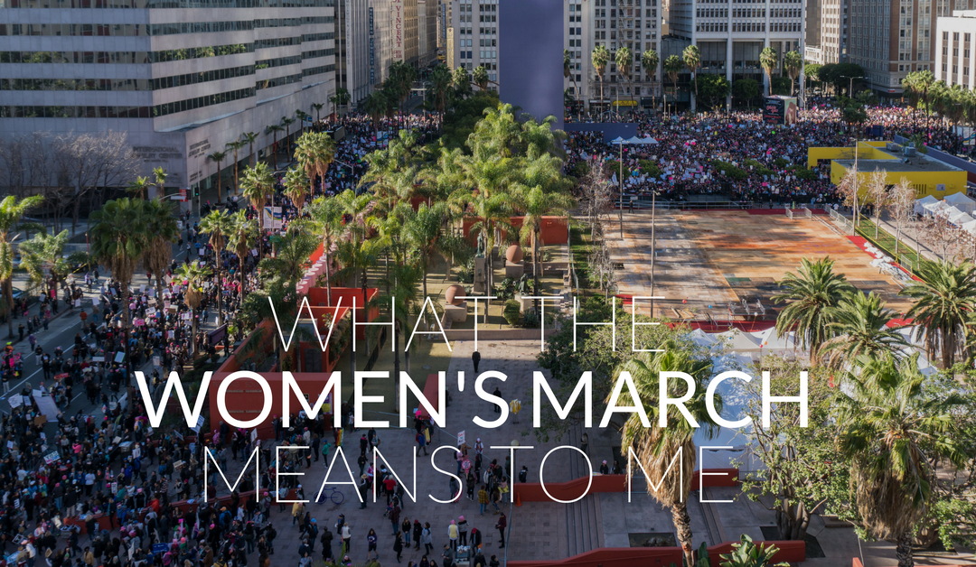 What the Women's March Means to Me